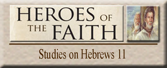 Studies on Hebrews 11